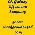 LA Galaxy Offseason Summary